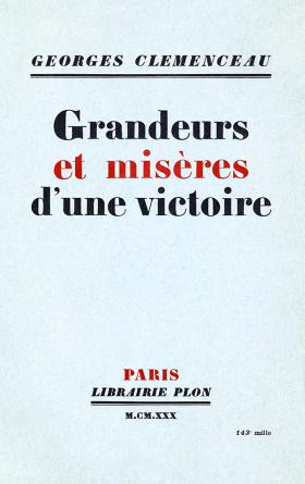 Clemenceau, Grandeurs et misères d'une victoire, Paris, 1930