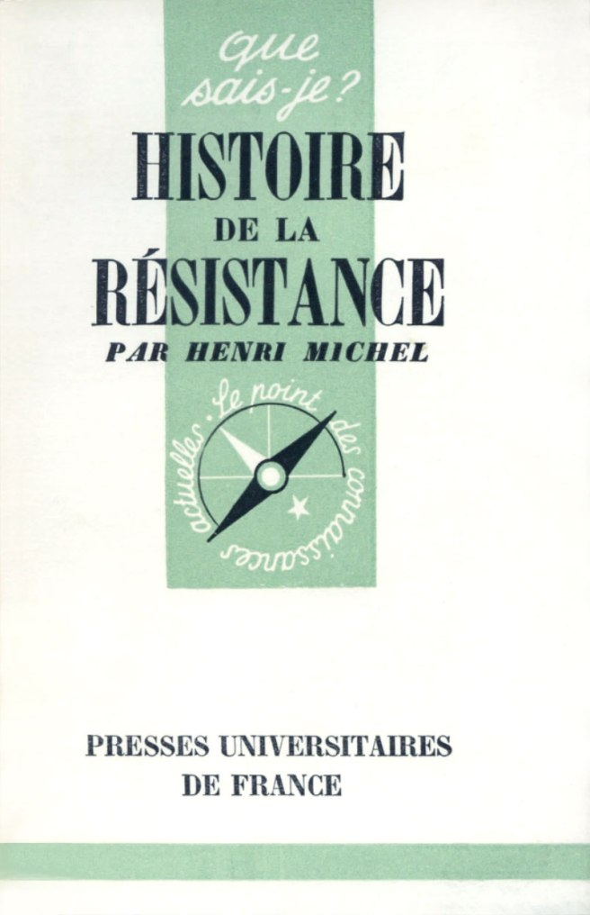 Henri Michel, Histoire de la Résistance, Paris, PUF, coll. Que Sais-je ? 1950