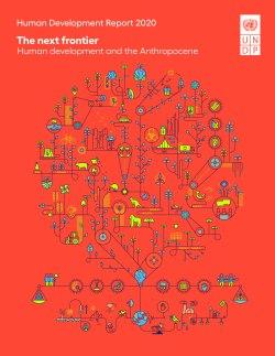 La prochaine frontière. Le développement humain et l'Anthropocène, Rapport sur le développement humain 2020
